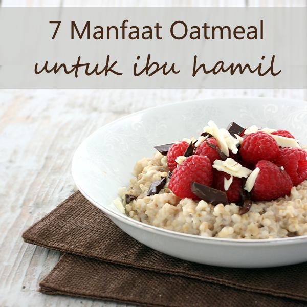 7 Manfaat Oatmeal Untuk Ibu Hamil Mamitalk Mamibuy